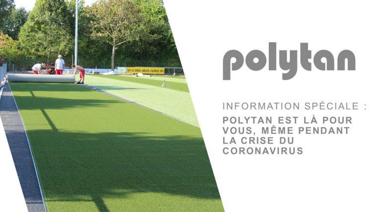 Information spéciale : Polytan est là pour vous, même pendant la crise du coronavirus